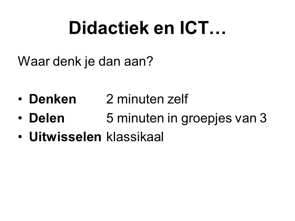 Didactiek en ICT… Waar denk je dan aan.