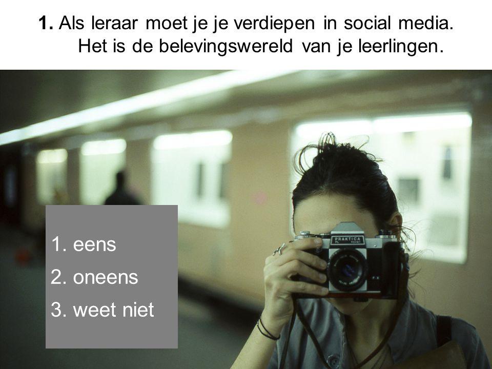 1. Als leraar moet je je verdiepen in social media.