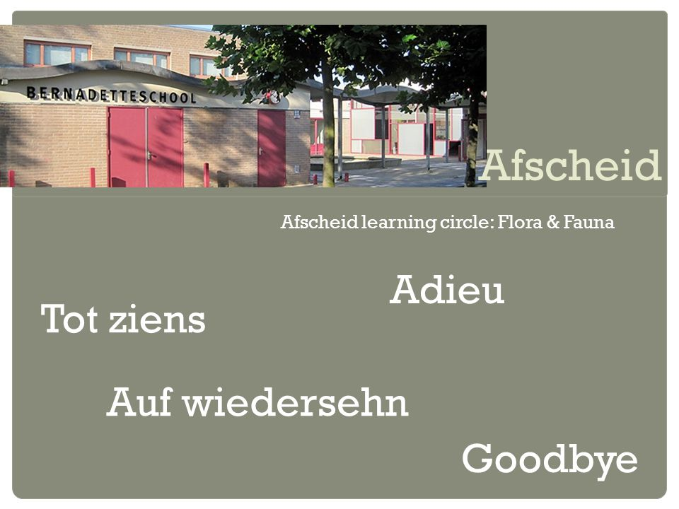 Afscheid Tot ziens Afscheid learning circle: Flora & Fauna Adieu Auf wiedersehn Goodbye