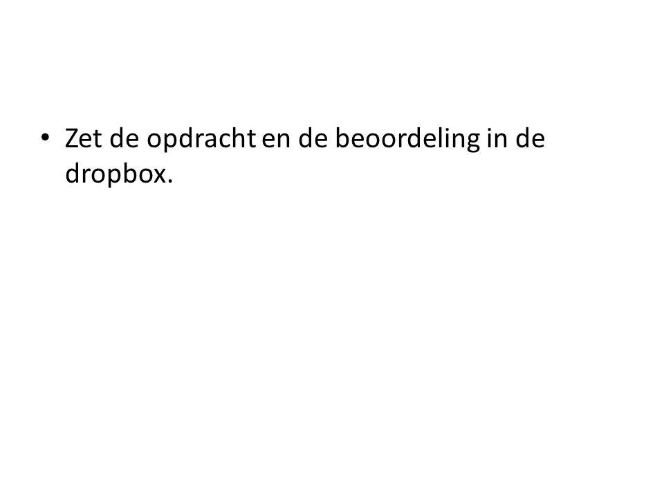 Zet de opdracht en de beoordeling in de dropbox.