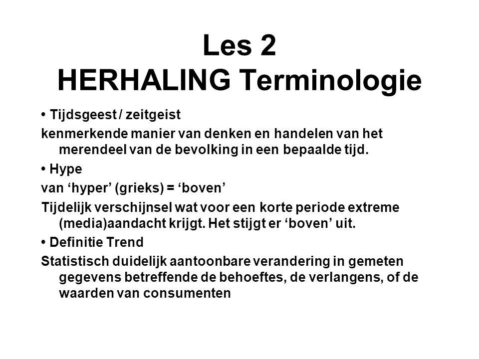 Les 2 HERHALING Terminologie Tijdsgeest / zeitgeist kenmerkende manier van denken en handelen van het merendeel van de bevolking in een bepaalde tijd.