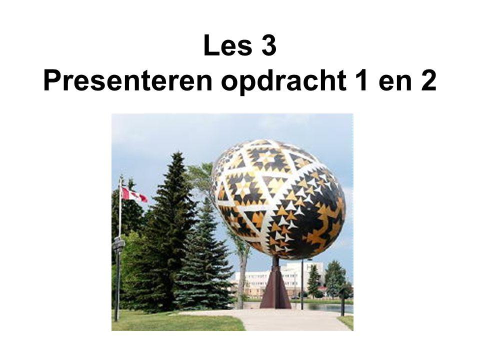 Les 3 Presenteren opdracht 1 en 2