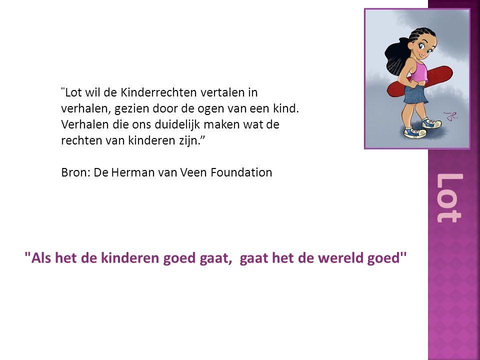 Lot wil de Kinderrechten vertalen in verhalen, gezien door de ogen van een kind.