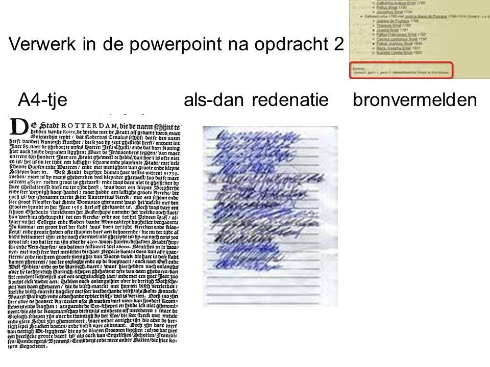 A4-tje als-dan redenatie bronvermelden Verwerk in de powerpoint na opdracht 2