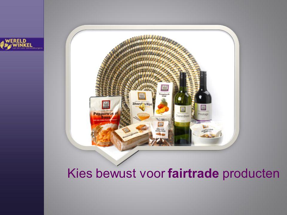 Kies bewust voor fairtrade producten