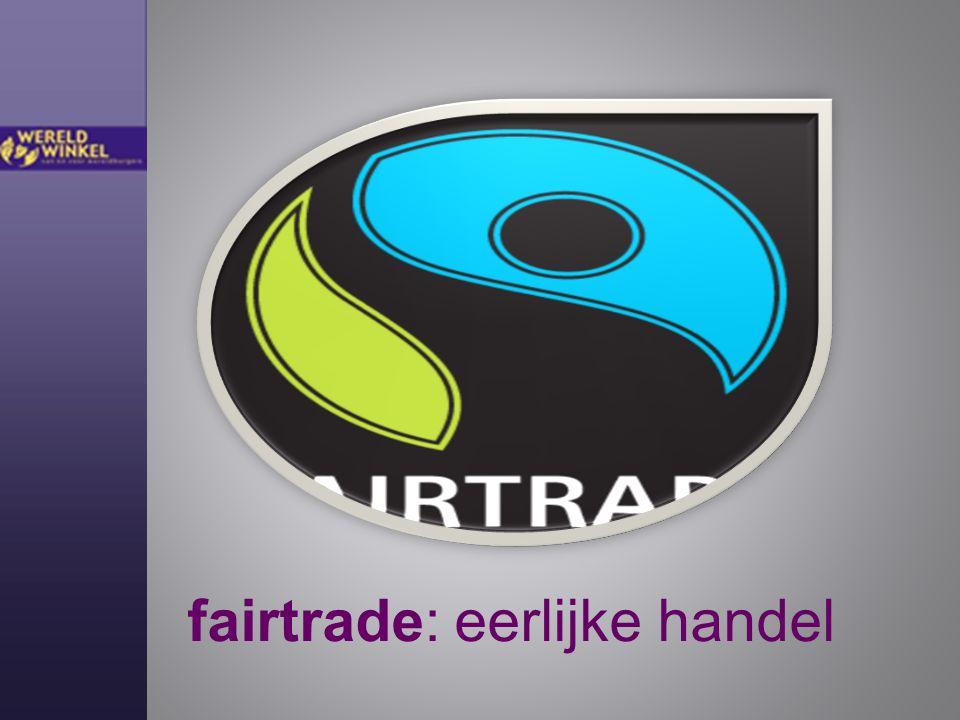 fairtrade: eerlijke handel
