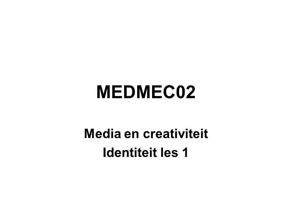 MEDMEC02 Media en creativiteit Identiteit les 1