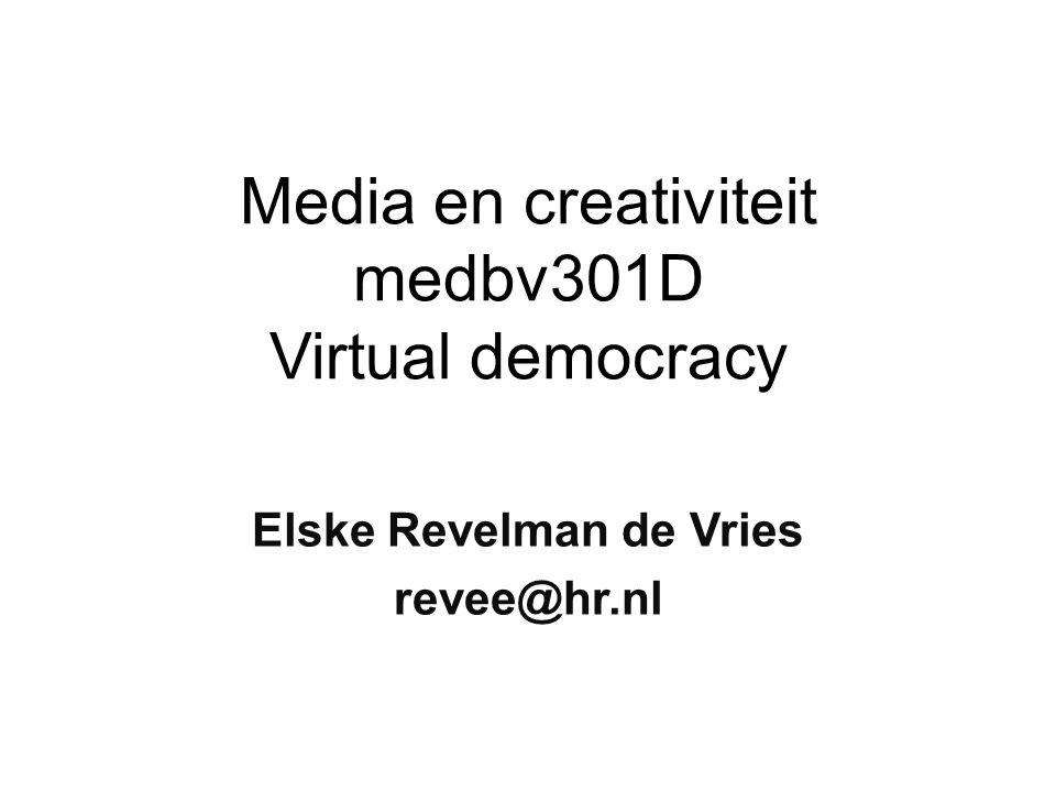 Media en creativiteit medbv301D Virtual democracy Elske Revelman de Vries revee@hr.nl