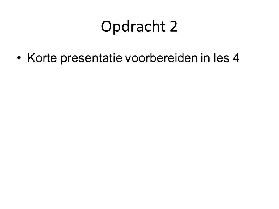 Opdracht 2 Korte presentatie voorbereiden in les 4
