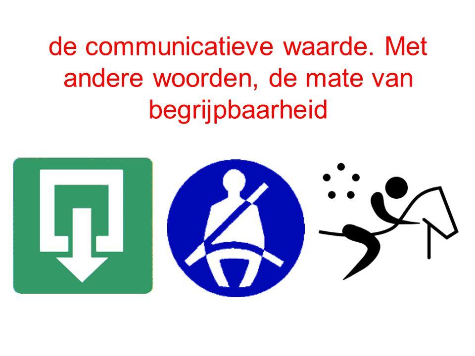 de communicatieve waarde. Met andere woorden, de mate van begrijpbaarheid