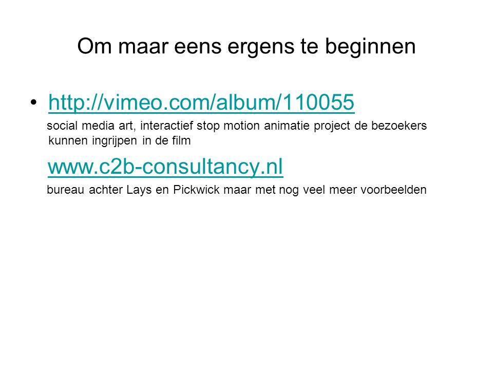Om maar eens ergens te beginnen http://vimeo.com/album/110055 social media art, interactief stop motion animatie project de bezoekers kunnen ingrijpen in de film www.c2b-consultancy.nl bureau achter Lays en Pickwick maar met nog veel meer voorbeelden