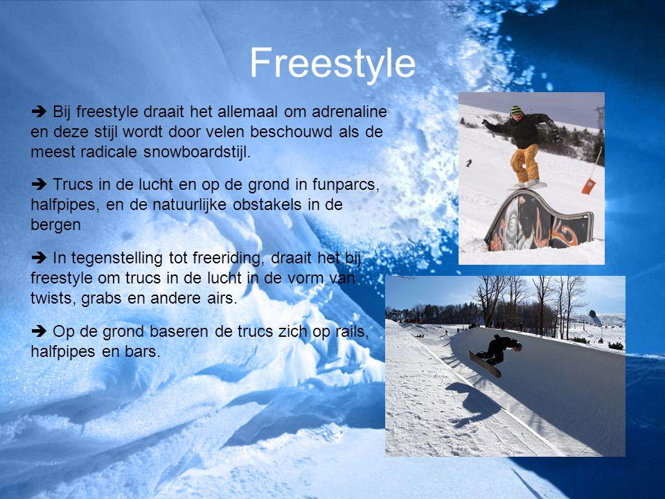 Freestyle  Bij freestyle draait het allemaal om adrenaline en deze stijl wordt door velen beschouwd als de meest radicale snowboardstijl.  Trucs in
