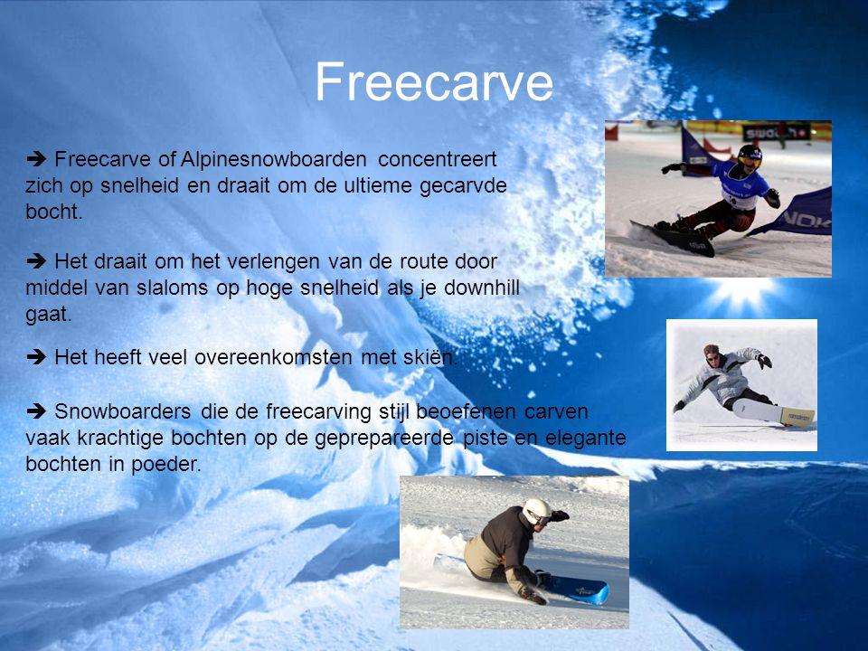 Freecarve  Freecarve of Alpinesnowboarden concentreert zich op snelheid en draait om de ultieme gecarvde bocht.  Het draait om het verlengen van de