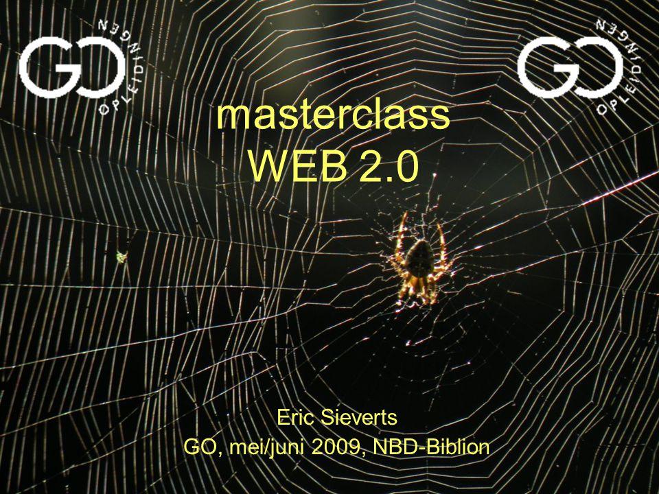 masterclass WEB 2.0 Eric Sieverts GO, mei/juni 2009, NBD-Biblion