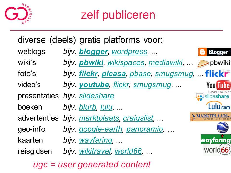 zelf publiceren diverse (deels) gratis platforms voor: weblogsbijv. blogger, wordpress,...bloggerwordpress wiki'sbijv. pbwiki, wikispaces, mediawiki,.