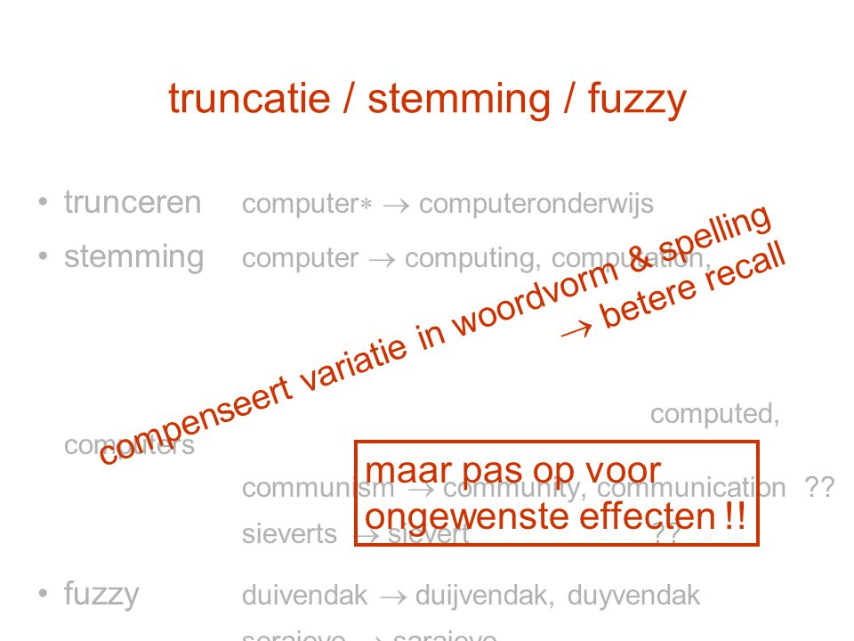 trunceren computer   computeronderwijs stemming computer  computing, computation, computed, computers communism  community, communication ?? sieve