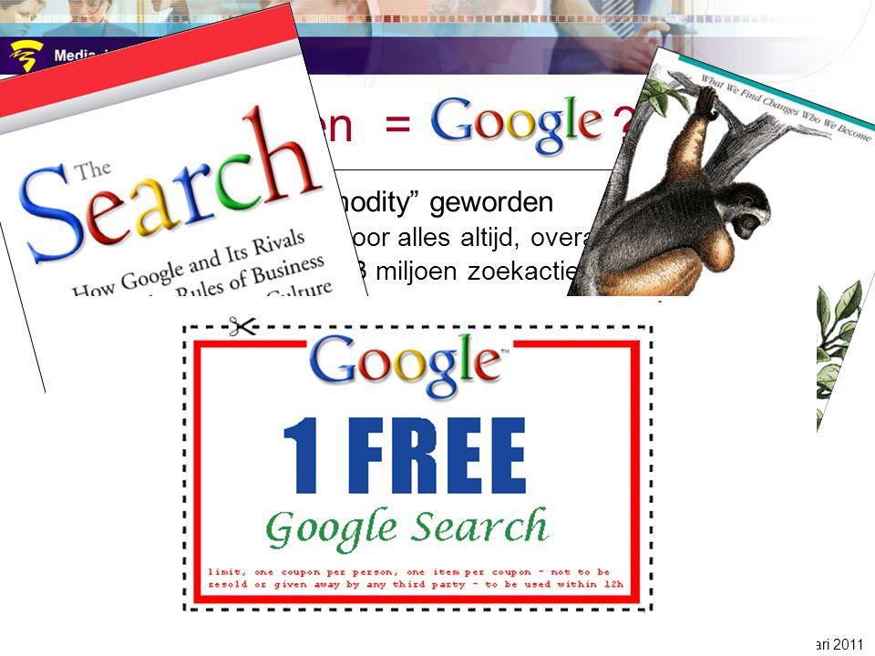 """zoeken = google ? zoeken is een """"commodity"""" geworden –iedereen gebruikt voor alles altijd, overal zoekmachines –in december 2010: 3 miljoen zoekacties"""