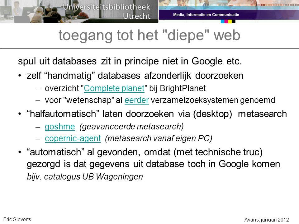 toegang tot het diepe web spul uit databases zit in principe niet in Google etc.