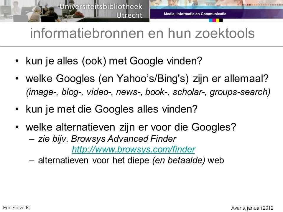 informatiebronnen en hun zoektools kun je alles (ook) met Google vinden.