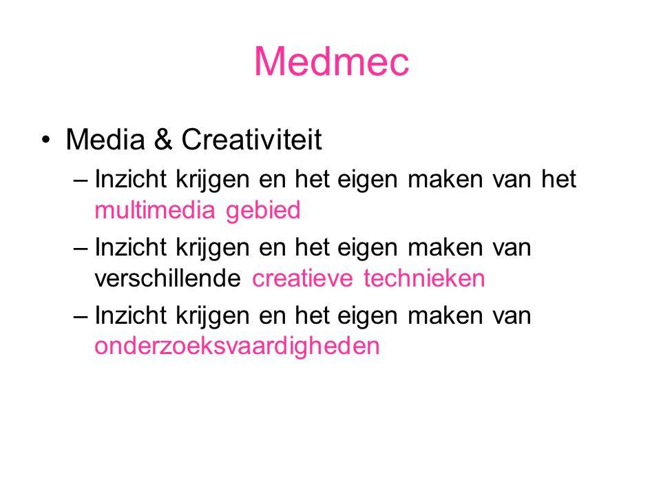 Medmec Media & Creativiteit –Inzicht krijgen en het eigen maken van het multimedia gebied –Inzicht krijgen en het eigen maken van verschillende creatieve technieken –Inzicht krijgen en het eigen maken van onderzoeksvaardigheden