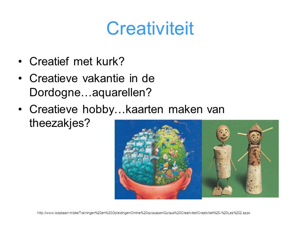 Creativiteit Creatief met kurk? Creatieve vakantie in de Dordogne…aquarellen? Creatieve hobby…kaarten maken van theezakjes? http://www.loopbaan.nl/sit