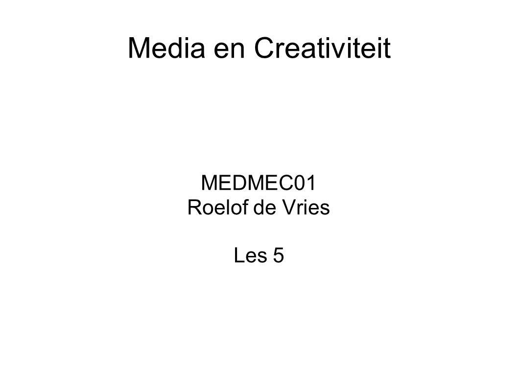 Media en Creativiteit MEDMEC01 Roelof de Vries Les 5