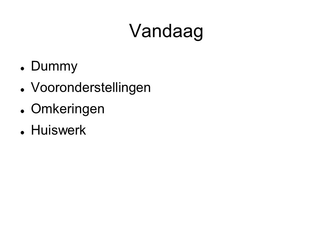 Dummy Opdracht van vorige week  Kies zelf een onderwerp Wat is het resultaat.