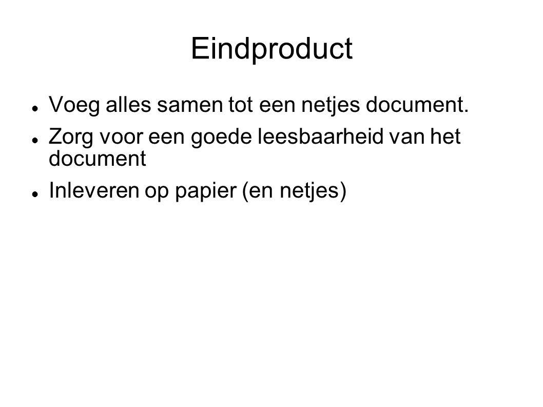 Eindproduct Voeg alles samen tot een netjes document.