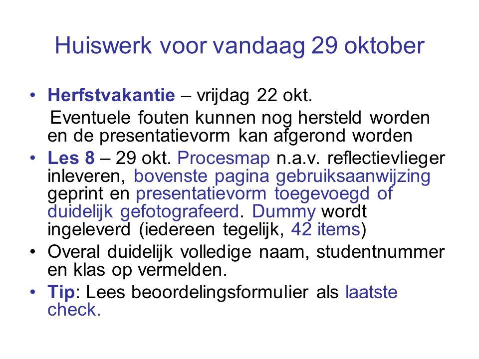 Huiswerk voor vandaag 29 oktober Herfstvakantie – vrijdag 22 okt.
