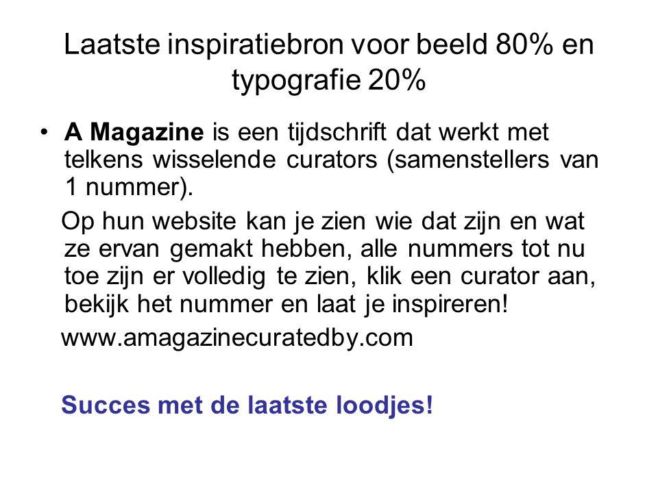 Laatste inspiratiebron voor beeld 80% en typografie 20% A Magazine is een tijdschrift dat werkt met telkens wisselende curators (samenstellers van 1 nummer).
