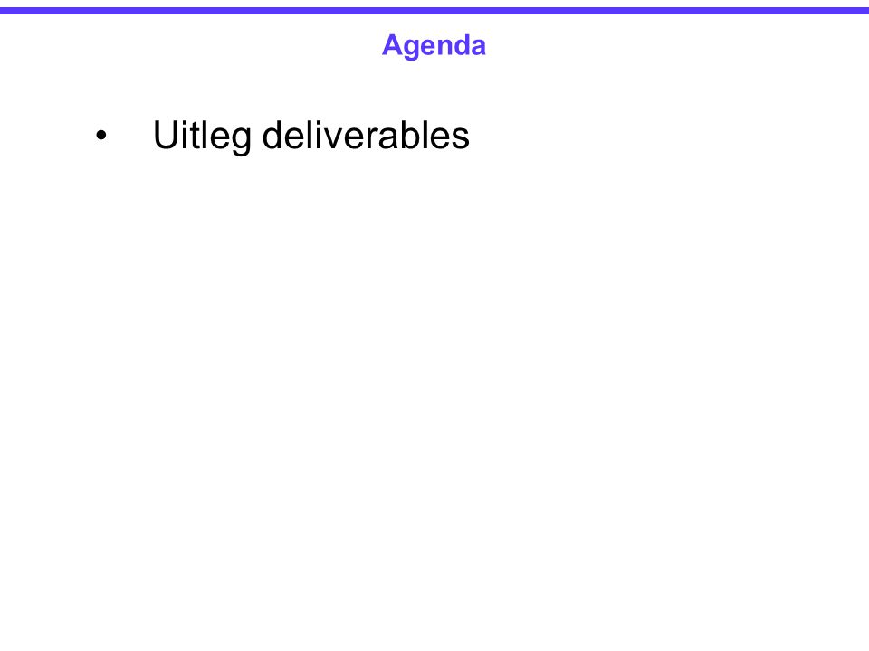 Uitleg deliverables Agenda
