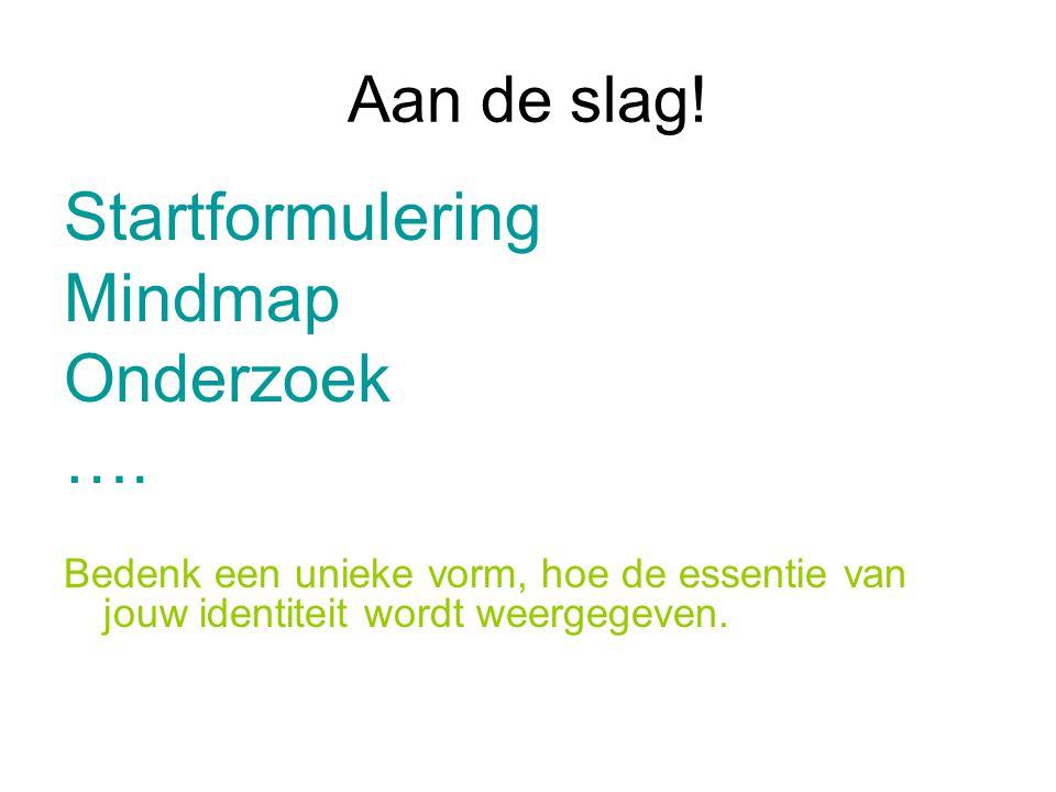 Aan de slag.Startformulering Mindmap Onderzoek ….