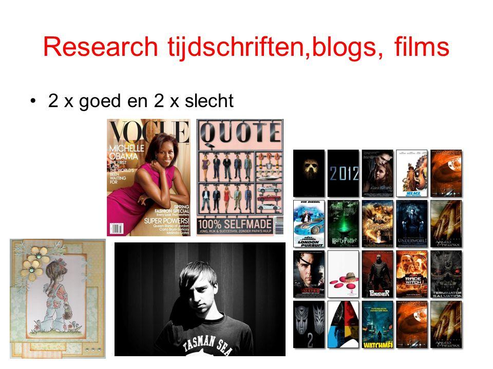 Research tijdschriften,blogs, films 2 x goed en 2 x slecht