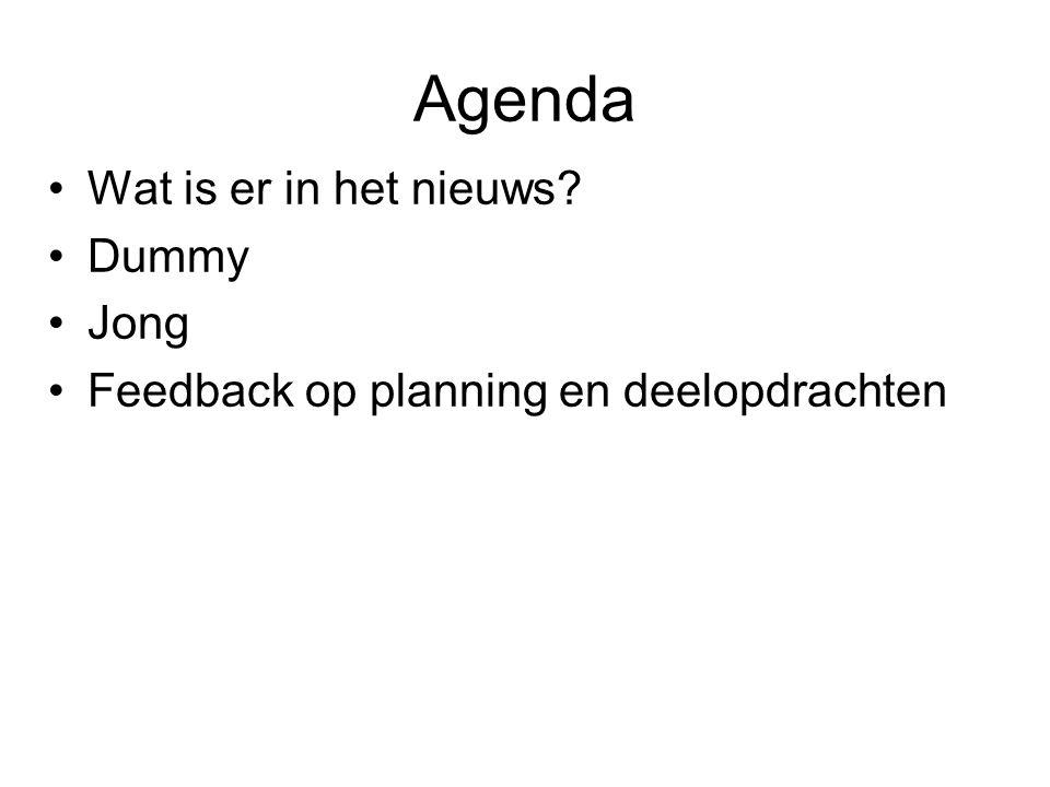 Wat is er in het nieuws Dummy Jong Feedback op planning en deelopdrachten Agenda