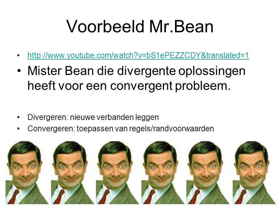 Voorbeeld Mr.Bean http://www.youtube.com/watch?v=bS1ePEZZCDY&translated=1 Mister Bean die divergente oplossingen heeft voor een convergent probleem. D