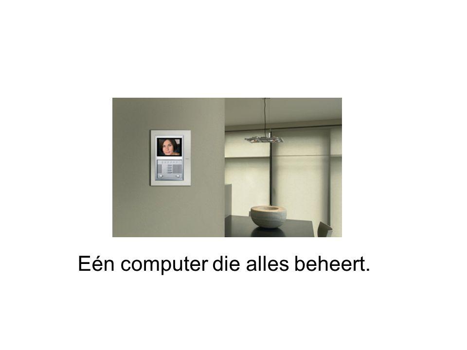 Eén computer die alles beheert.