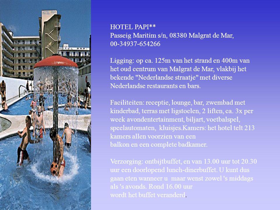 HOTEL PAPI** Passeig Maritim s/n, 08380 Malgrat de Mar, 00-34937-654266 Ligging: op ca.