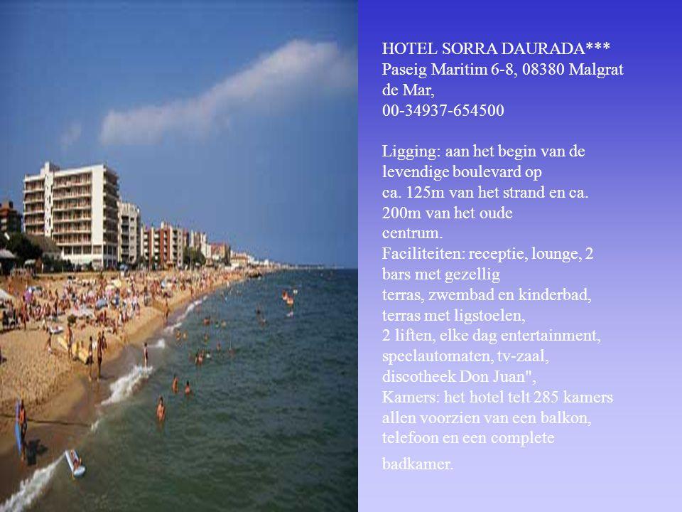 HOTEL SORRA DAURADA*** Paseig Maritim 6-8, 08380 Malgrat de Mar, 00-34937-654500 Ligging: aan het begin van de levendige boulevard op ca.