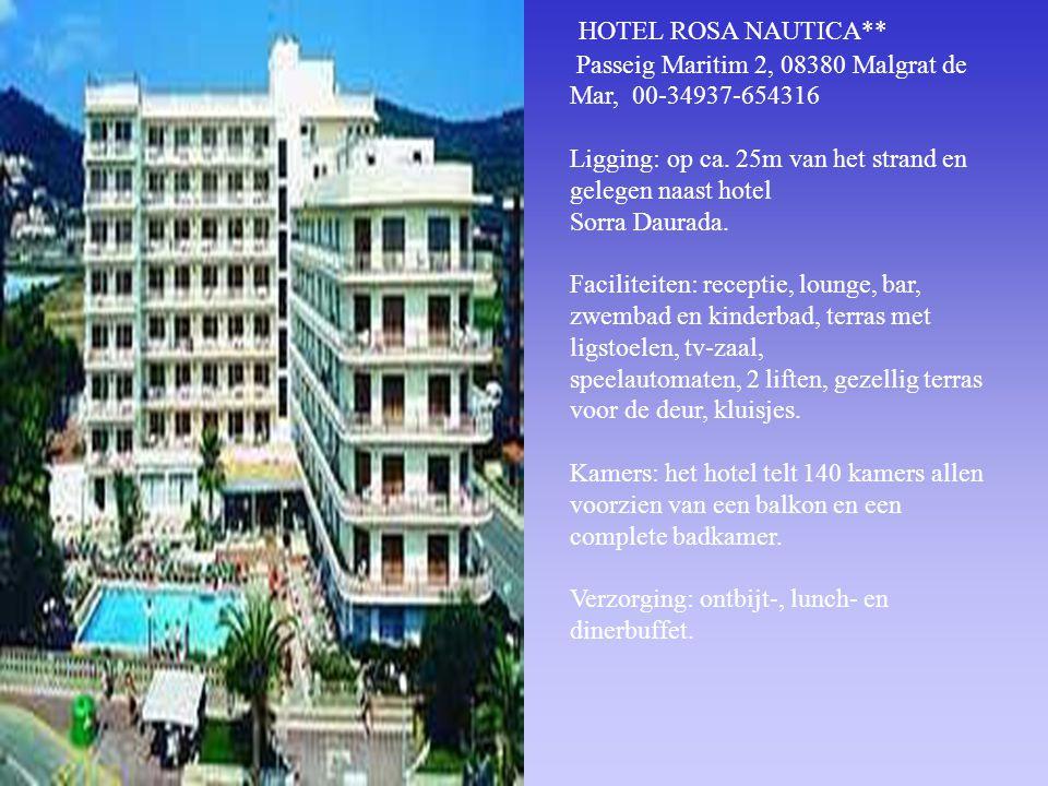 HOTEL ROSA NAUTICA** Passeig Maritim 2, 08380 Malgrat de Mar, 00-34937-654316 Ligging: op ca.
