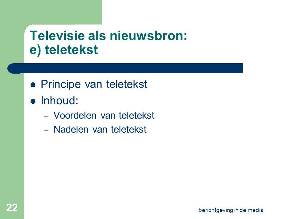 berichtgeving in de media 21 Televisie als nieuwsbron d) zakelijke tekst: TV in Vlaanderen Oefening vooraf: woordenschat rond tv Tekst Opdrachten en bespreking