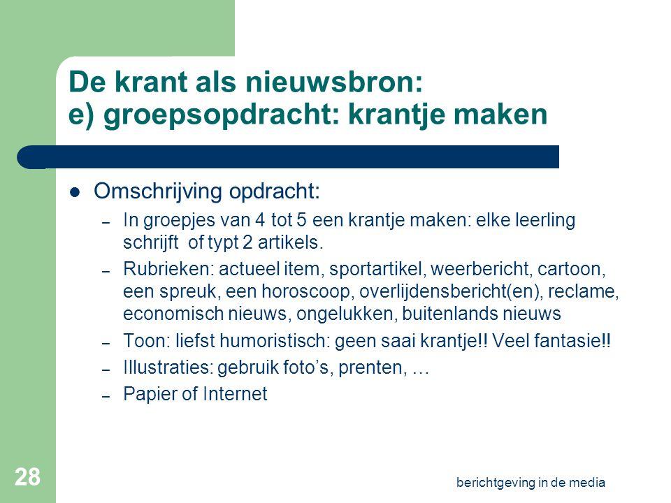 berichtgeving in de media 27 De krant als nieuwsbron: d) oefening S-O doel: in krantenartikels subjectieve en objectieve informatie van mekaar kunnen scheiden.