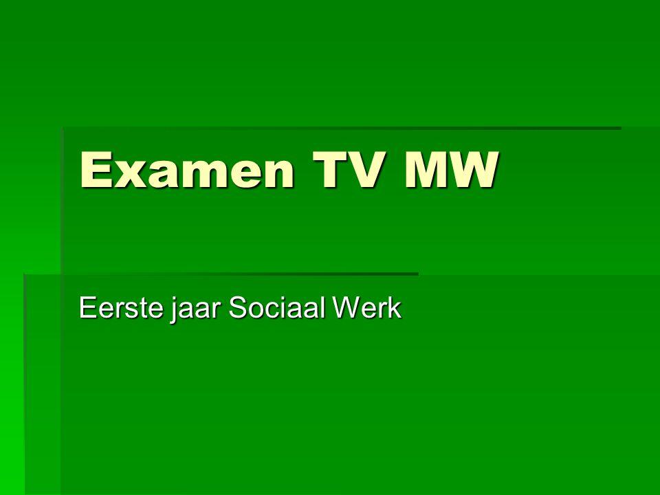 Examen TV MW Eerste jaar Sociaal Werk