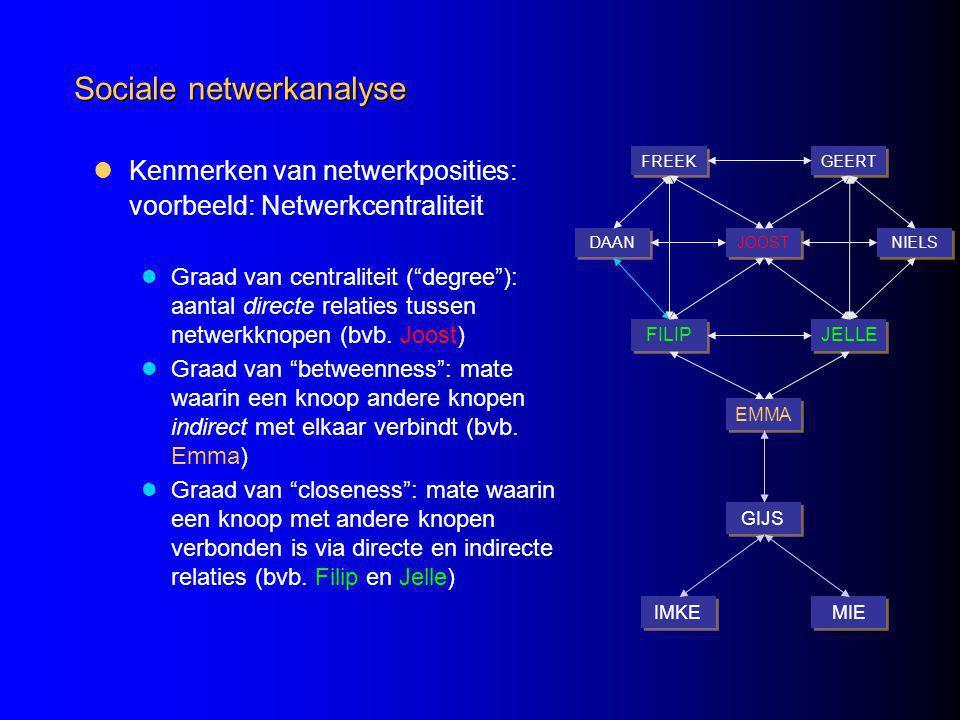 Sociale netwerkanalyse Kenmerken van netwerkposities: voorbeeld: Netwerkcentraliteit Graad van centraliteit ( degree ): aantal directe relaties tussen netwerkknopen (bvb.