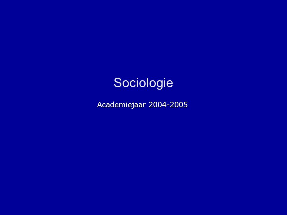 Sociologie Academiejaar 2004-2005