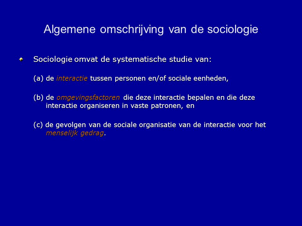 Waarom stelt de sociologie interactie centraal.