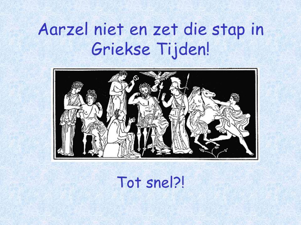 Aarzel niet en zet die stap in Griekse Tijden! Tot snel?!