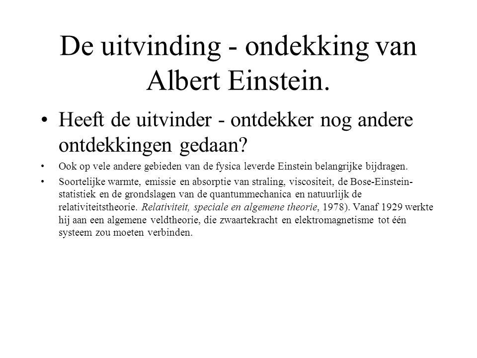 De uitvinding - ondekking van Albert Einstein.