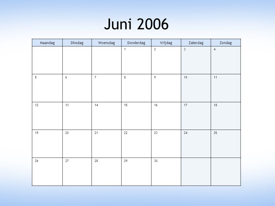 Juni 2006 MaandagDinsdagWoensdagDonderdagVrijdagZaterdagZondag 1234 567891011 12131415161718 19202122232425 2627282930