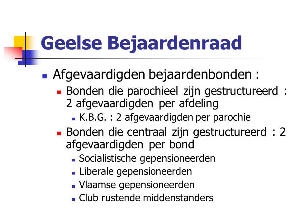 Geelse Bejaardenraad Afgevaardigden bejaardenbonden : Bonden die parochieel zijn gestructureerd : 2 afgevaardigden per afdeling K.B.G.