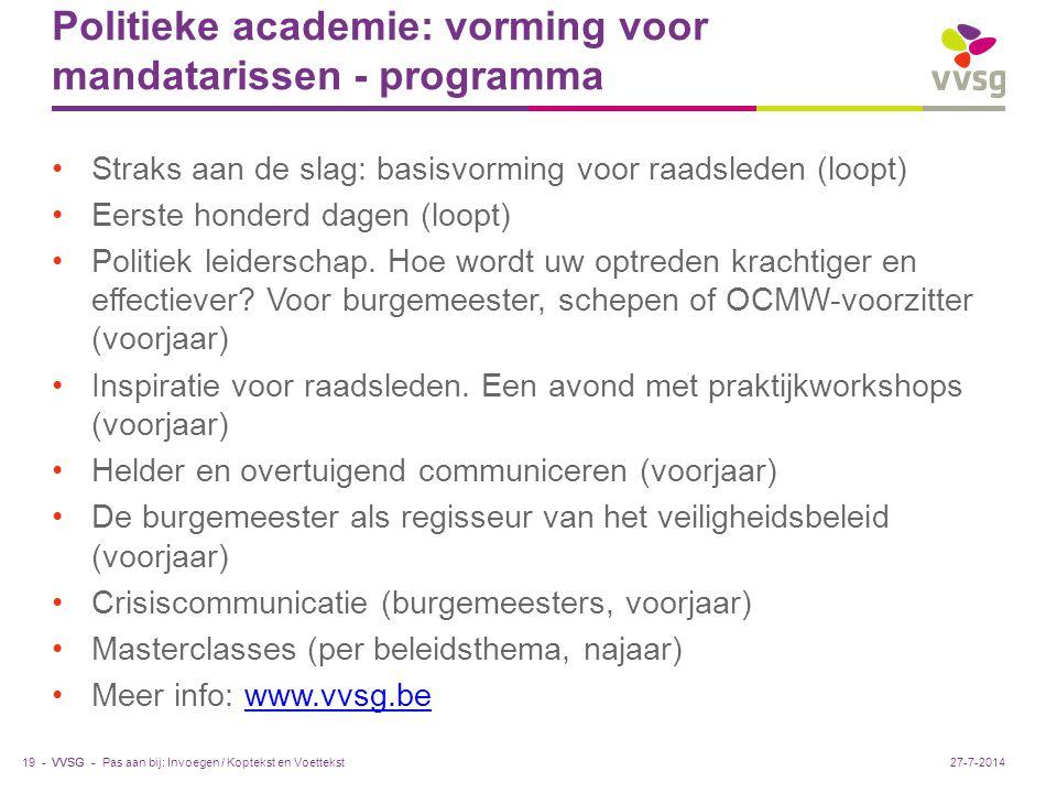 VVSG - Politieke academie: vorming voor mandatarissen - programma Straks aan de slag: basisvorming voor raadsleden (loopt) Eerste honderd dagen (loopt